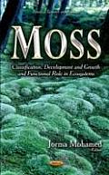 Moss: Classification, Development and Growth and Functional Role in Ecosystems