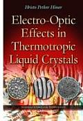 Electro-Optic Effects in Thermotropic Liquid Crystals