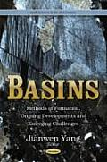 Basins: Methods of Formation, Ongoing Developments and Emerging Challenges