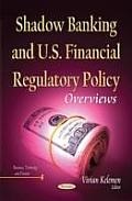 Shadow Banking and U.S. Financial Regulatory Policy
