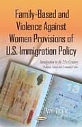 Family-Based and Violence Against Women Provisions of U.S. Immigration Policy