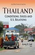 Thailand: Conditions, Issues and U.S. Relations