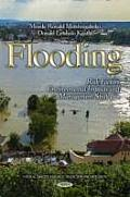 Flooding: Risk Factors, Environmental Impacts and Management Strategies
