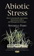 Abiotic Stress: Role in Sustainable Agriculture, Detrimental Effects and Management Strategies