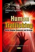 Human Trafficking: United Kingdom Responses and Strategy