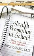 Health Promotion in School: Theory, Practice and Clinical Implications