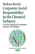 Corporate Social Responsibility in the Chemical Industry: a Guide To Planning and Implementing Successful CSR Strategies