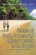 Science of Sport, Exercise & Physical Activity in the Tropics