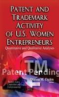 Patent and Trademark Activity of U.S. Women Entrepreneurs: Quantitative and Qualitative Analyses