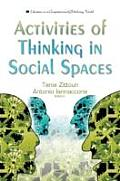 Activities of Thinking in Social Spaces