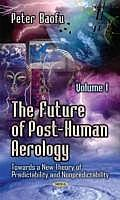 The Future of Post-Human Aerology Volume 1