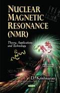 Nuclear Magnetic Resonance (NMR): Theory, Applications and Technology