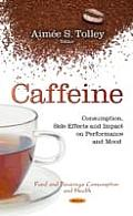 Caffeine: Consumption, Side Effects and Impact on Performance and Mood