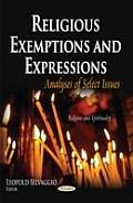 Religious Exemptions and Expressions: Analyses of Select Issues