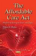 Affordable Care Act: Analyses of Emergent Issues & Topics