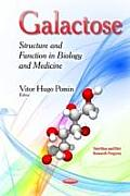 Galactose: Structure and Function in Biology and Medicine