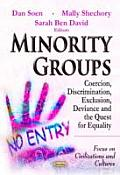 Minority Groups: Coercion, Discrimination, Exclusion, Deviance and the Quest for Equality