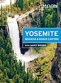 Moon Yosemite, Sequoia & Kings Canyon (Moon Handbooks)