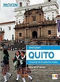 Moon Spotlight Quito: Including the Ecuadorian Andes (Moon Spotlight)