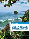 Moon Spotlight Costa Rica's Caribbean Coast: Including San Jose (Moon Spotlight)