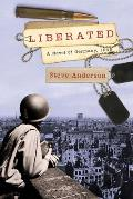 Liberated: A Novel of Germany, 1945