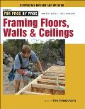 Framing Floors, Walls & Ceilings: For Pros by Pros (For Pros By Pros)