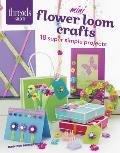 Mini Flower Loom Crafts: 18 Super Simple Projects