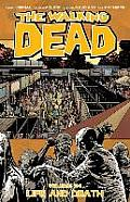 Walking Dead Volume 24 Life and...