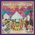 Joseph and the Colorful Coat: The Brick Bible for Kids (Brick Bible for Kids)