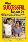 What Successful Teachers Do: 101 Research-Based Classroom Strategies for New and Veteran Teachers