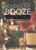 School of Booze: An Insider's Guide to Libations, Tipples, and Brews