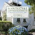 Nantucket Cottages and Gardens: Living Large in Small, Charming Spaces