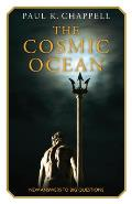 The Cosmic Ocean: New Answers to Big Questions