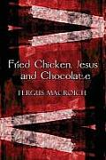 Fried Chicken, Jesus and Chocolate