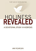 Holiness Revealed: A Study in Hebrews