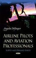 Airline Pilots and Aviation Professionals: Supply and Demand Issues