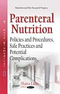 Parenteral Nutrition: Policies and Procedures, Safe Practices and Potential Complications