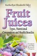 Fruit Juices: Types, Nutritional Composition and Health Benefits