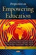Perspectives on Empowering Education