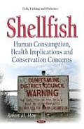 Shellfish: Human Consumption, Health Implications and Conservation Concerns