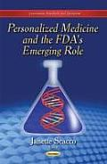 Personalized Medicine and the FDA's Emerging Role