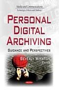 Personal Digital Archiving: Guidance and Perspectives