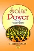 Solar Power: Technologies, Environmental Impacts and Future Prospects