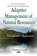 Adaptive Management of Natural Resources
