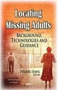 Locating Missing Adults: Background, Technologies and Guidance