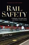 Rail Safety: Challenges, Oversight Issues, and Positive Train Control