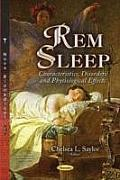 Rem Sleep: Characteristics, Disorders and Physiological Effects