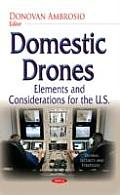 Domestic Drones: Elements & Considerations for the U.S.