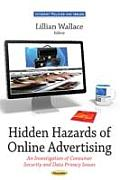 Hidden Hazards of Online Advertising: an Investigation of Consumer Security and Data Privacy Issues