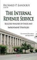 Internal Revenue Service: Selected Analyses of Issues and Improvement Strategies